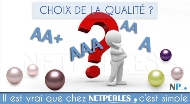 Choix qualite facile sur NETPERLES.com
