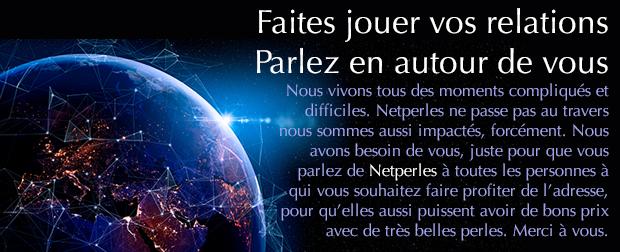 FAITES CIRCULER L'INFORMATION : NETPERLES EST UN SITE EXTRAORDINAIRE